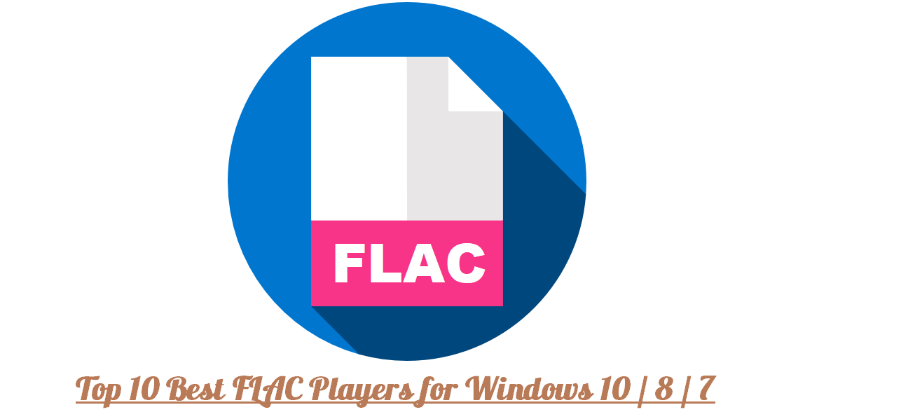 Best Top 10 Best FLAC Players for Windows 10 / 8 / 7